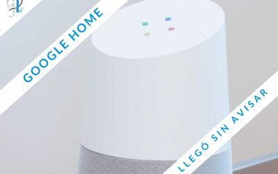 Google Home: el asistente que llegó sin avisar