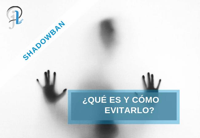 Shadowban en Twitter y en Instagram: ¿Qué es y cómo evitarlo?